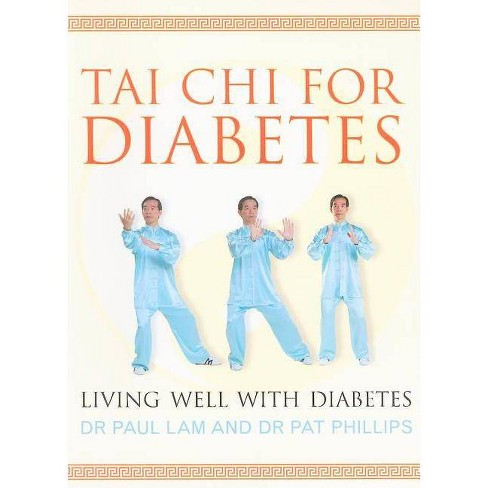 Tai Chi for Diabetes - by  Paul Lam & Pat Phillips (Paperback) - image 1 of 1