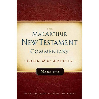 Mark 9-16 MacArthur New Testament Commentary, 6 - by  John MacArthur (Hardcover)