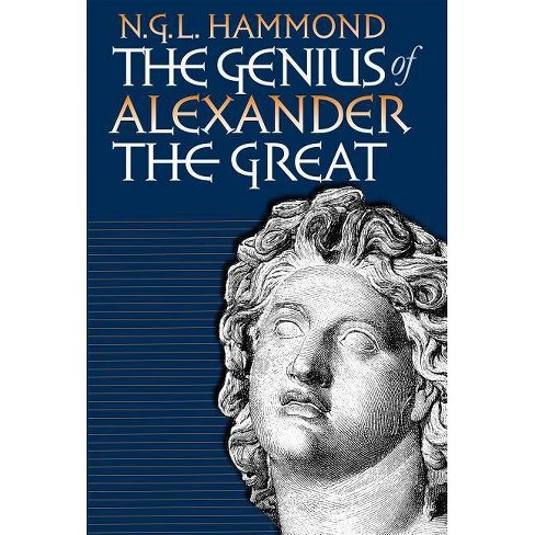 Genius of Alexander the Great - by  N G L Hammond (Paperback) - image 1 of 1