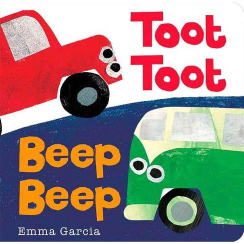 Toot Toot Beep Beep - (All about Sounds) by  Emma Garcia (Board_book) - image 1 of 1