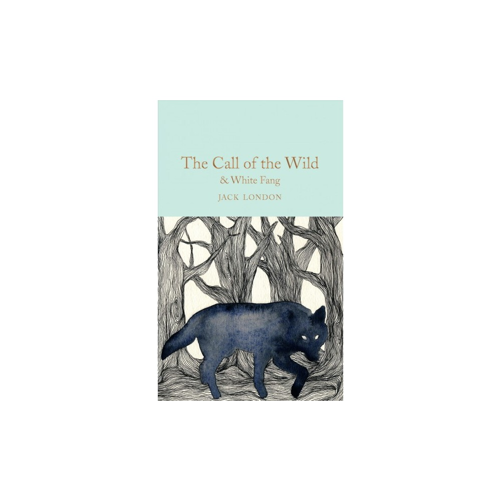Call of the Wild & White Fang - (Macmillan Collector's Library) by Jack London (Hardcover)