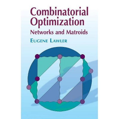 Combinatorial Optimization - (Dover Books on Mathematics) by  Eugene S Lawler & Mathematics (Paperback)