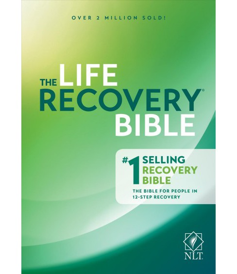 Life Recovery Bible : New Living Translation (Hardcover) (Stephen Arterburn & David Stoop) - image 1 of 1