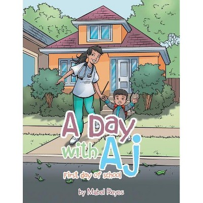 A Day with Aj - by  Mabel Reyes (Paperback)