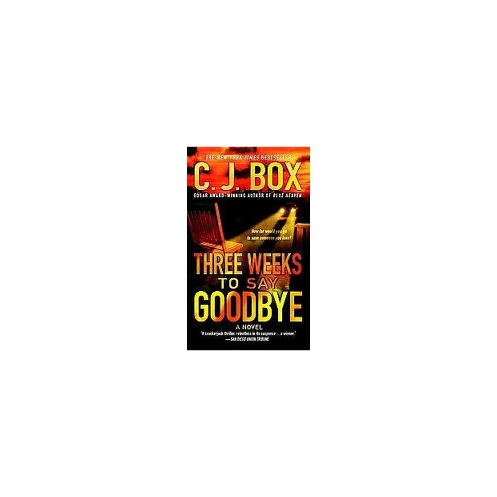Three Weeks to Say Goodbye (Reprint) (Paperback) (C. J. Box)