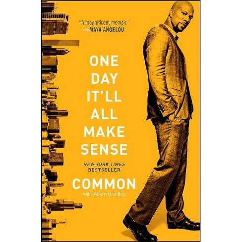 One Day It'll All Make Sense - by  Common (Paperback) - image 1 of 1