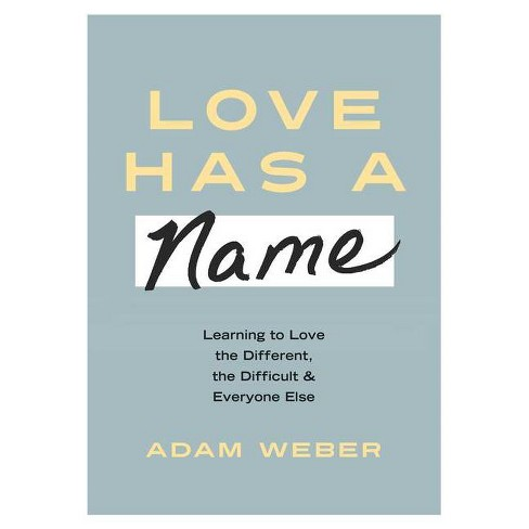 Love Has a Name - by  Adam Weber (Hardcover) - image 1 of 1