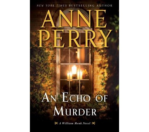 Echo of Murder -  (William Monk) by Anne Perry (Hardcover) - image 1 of 1