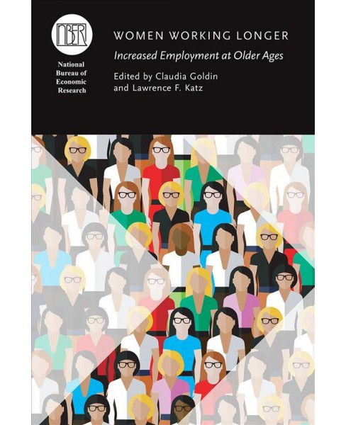Women Working Longer : Increased Employment at Older Ages -  (Hardcover) - image 1 of 1