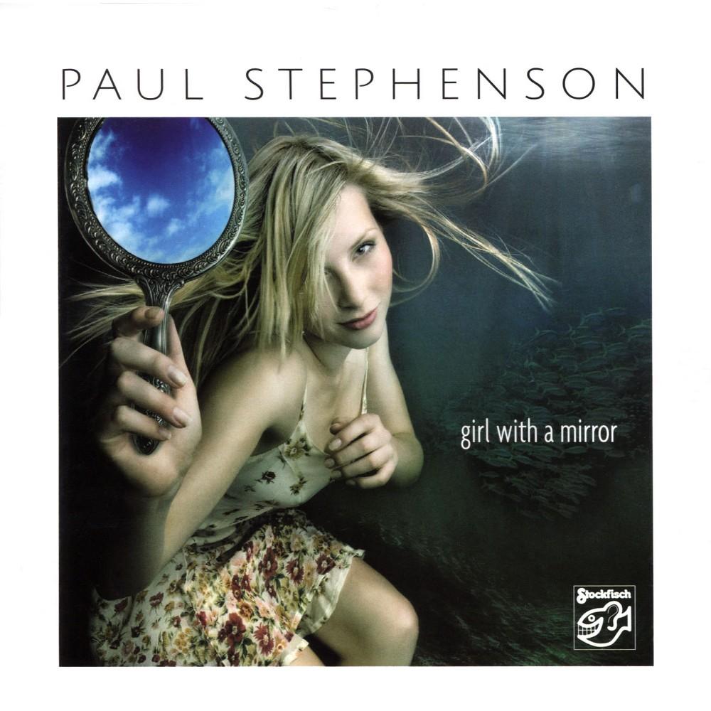 Paul Stephenson - Girl With A Mirror (CD)