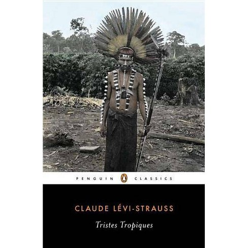 Tristes Tropiques - (Penguin Classics) by  Claude Levi-Strauss (Paperback) - image 1 of 1