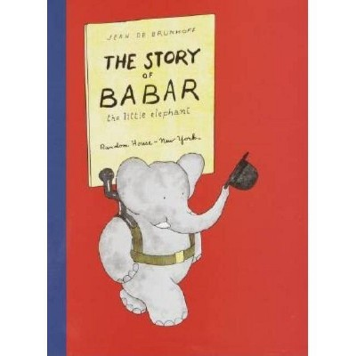 The Story of Babar - (Babar Books (Random House))by Jean De Brunhoff (Hardcover)