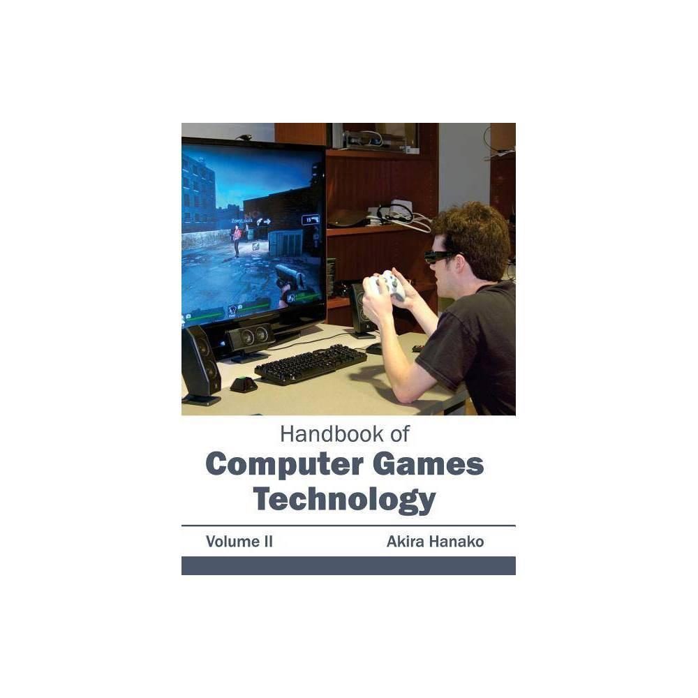 Handbook of Computer Games Technology: Volume II - (Hardcover)