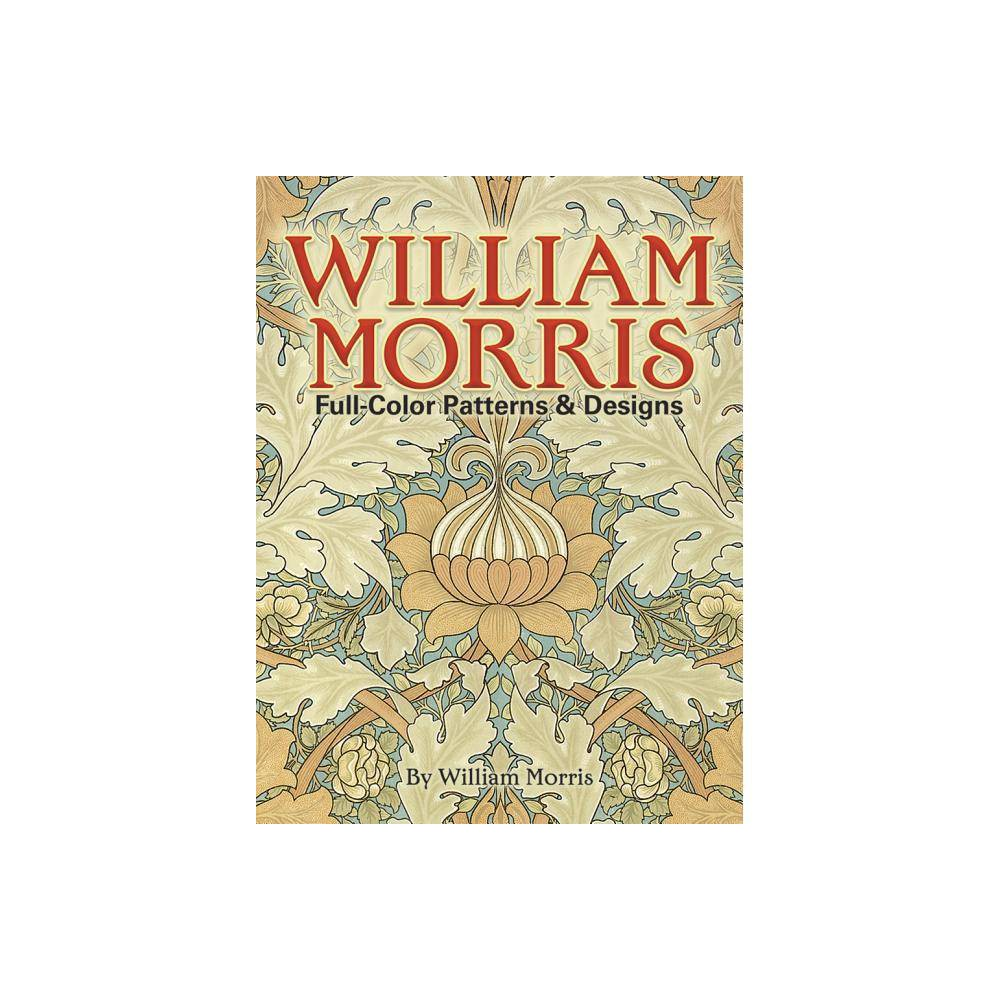William Morris Full Color Patterns And Designs Dover Pictorial Archive Paperback