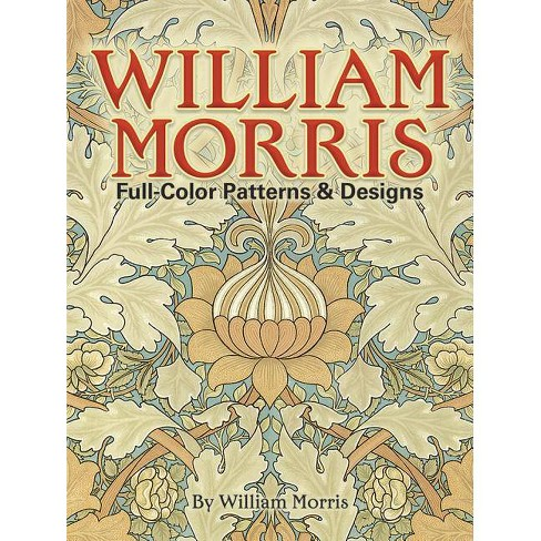 William Morris Full-Color Patterns and Designs - (Dover Pictorial Archive) (Paperback) - image 1 of 1