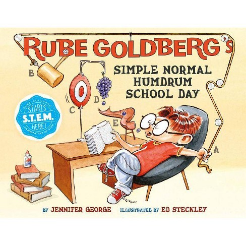 Rube Goldberg's Simple Normal Humdrum School Day 10/15/2017 - by Jennifer George (Hardcover) - image 1 of 1