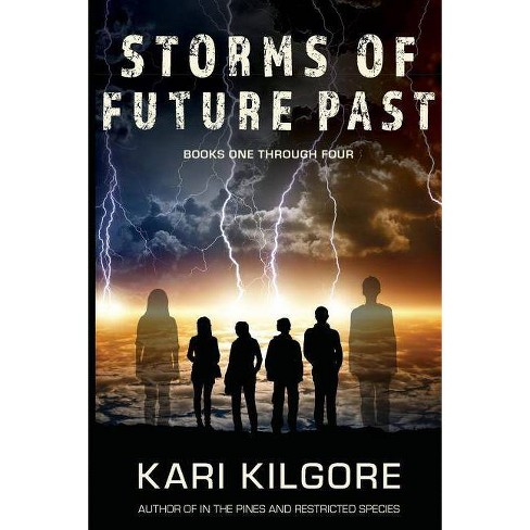 Storms of Future Past Books One through Four - by  Kari Kilgore (Paperback) - image 1 of 1