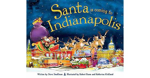 Santa Is Coming to Indianapolis (Hardcover) (Steve Smallman) - image 1 of 1