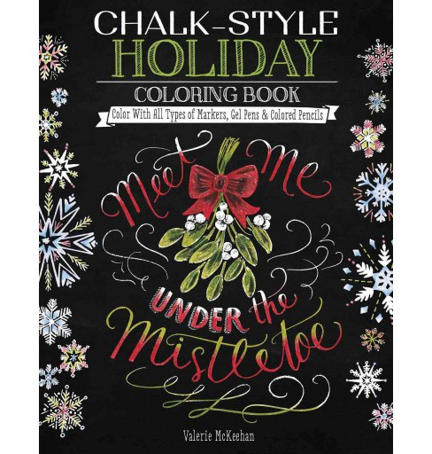 Chalk-Style Holiday Coloring Book : Color With All Types of Markers, Gel Pens & Colored Pencils - image 1 of 1