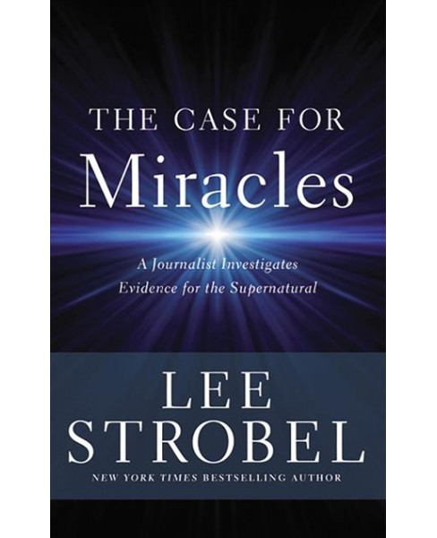 Case for Miracles : A Journalist Investigates Evidence for the Supernatural, Library Edition - image 1 of 1
