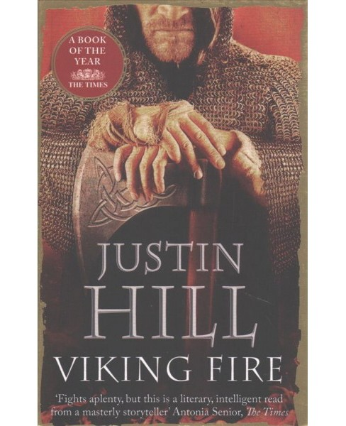 Viking Fire (Reprint) (Paperback) (Justin Hill) - image 1 of 1