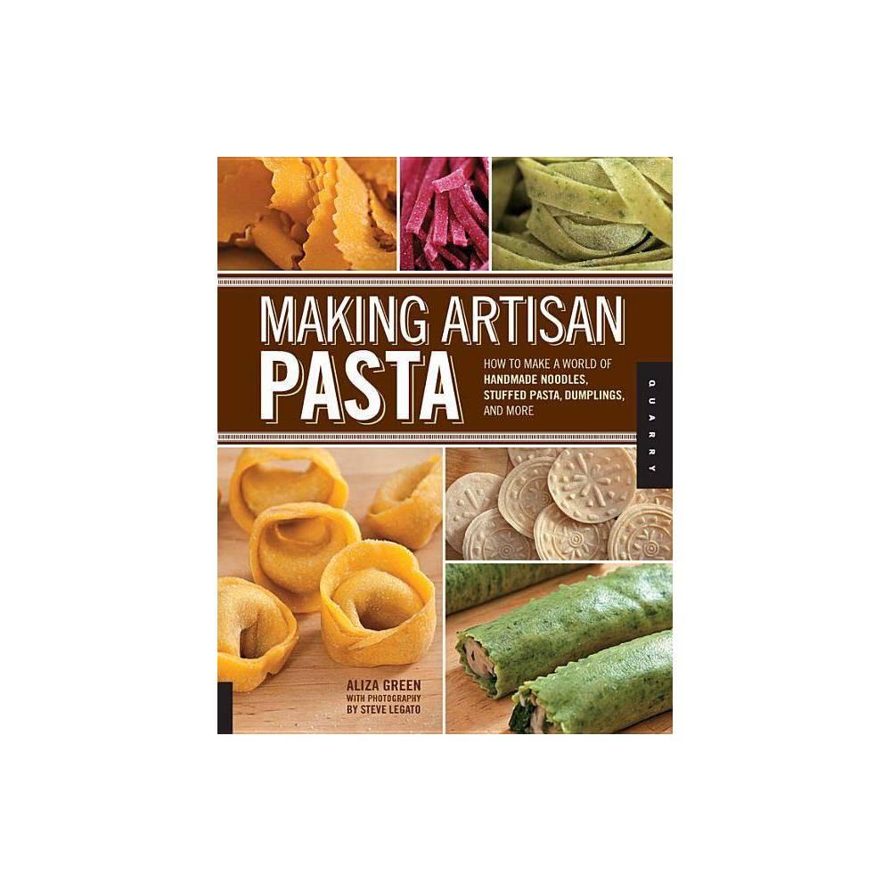Making Artisan Pasta By Aliza Green Paperback