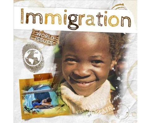 Immigration -  (World Issues) by Harriet Brundle (Hardcover) - image 1 of 1