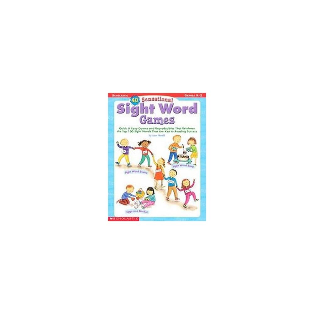 40 Sensational Sight Word Games Grades Pre K-2 : Grades K-2 (Paperback) (Joan Novelli)