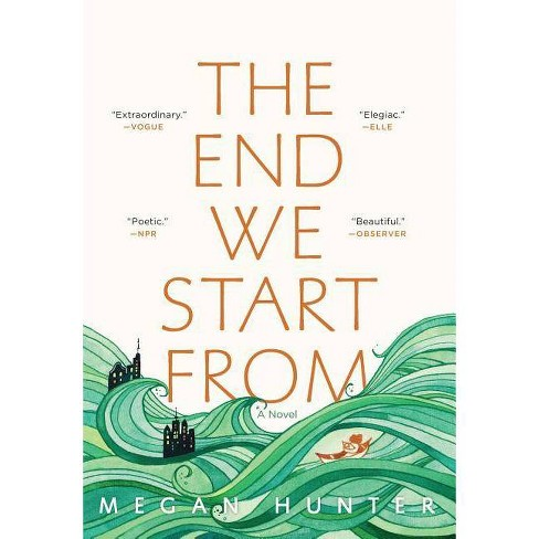 The End We Start from - by  Megan Hunter (Paperback) - image 1 of 1