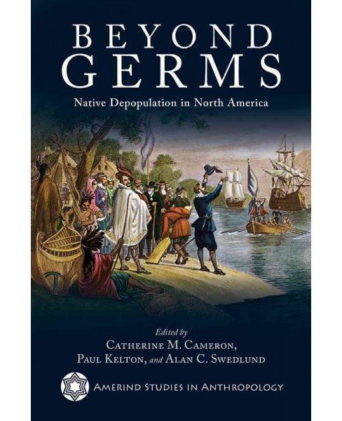 Beyond Germs : Native Depopulation in North America (Reprint) (Paperback) - image 1 of 1