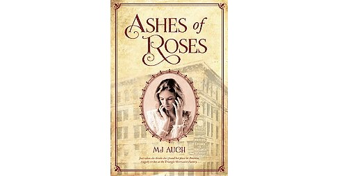 Ashes of Roses (Paperback) (MJ Auch) - image 1 of 1