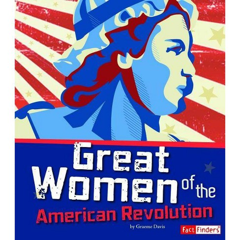 Great Women of the American Revolution - (Fact Finders: The Story of the American Revolution) - image 1 of 1