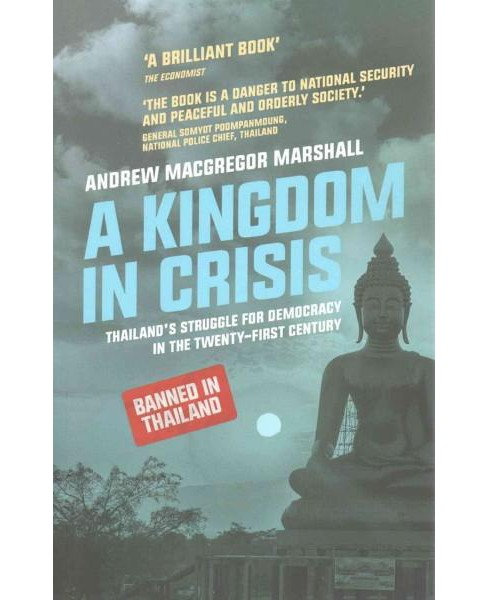 Kingdom in Crisis : Thailand's Struggle for Democracy in the Twenty-First Century (New) (Paperback) - image 1 of 1