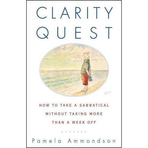 Clarity Quest - by  Pamela Ammondson (Paperback) - image 1 of 1