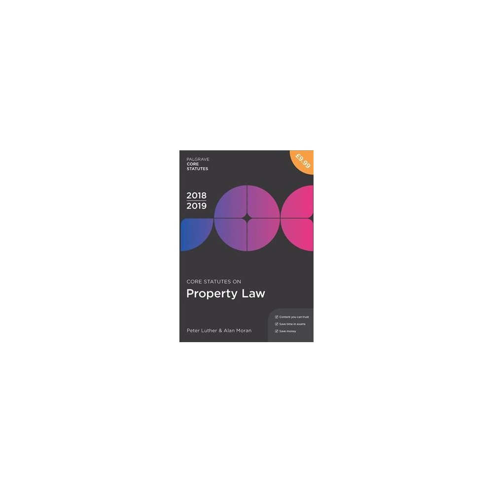 Core Statutes on Property Law 2018-19 - by Peter Luther & Alan Moran (Paperback)