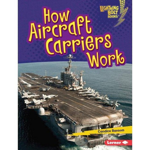 How Aircraft Carriers Work - (Lightning Bolt Books (R) -- Military Machines) by  Candice Ransom - image 1 of 1