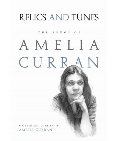 Relics and Tunes : The Songs of Amelia Curran (Paperback) - image 1 of 1