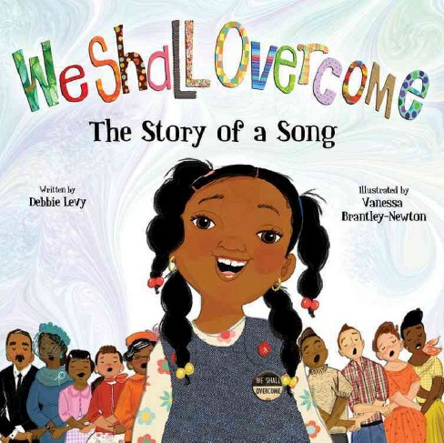 We Shall Overcome : The Story of a Song (School And Library) (Debbie Levy) - image 1 of 1