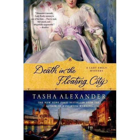 Death in the Floating City - (Lady Emily Mysteries) by  Tasha Alexander (Paperback) - image 1 of 1