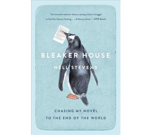Bleaker House : Chasing My Novel to the End of the World (Reprint) (Paperback) (Nell Stevens) - image 1 of 1