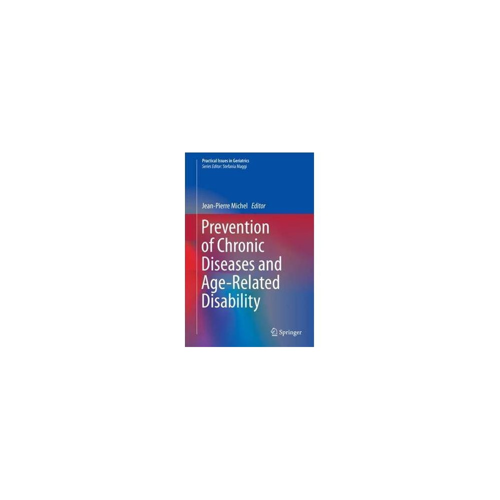 Prevention of Chronic Diseases and Age-related Disability - (Hardcover)