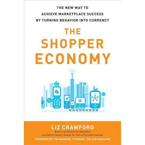 The Shopper Economy - by  Liz Crawford (Hardcover) - image 1 of 1