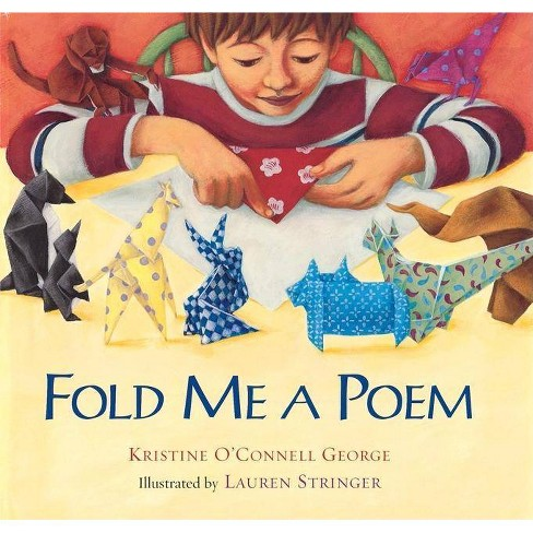 Fold Me a Poem - by  Kristine O George (Hardcover) - image 1 of 1