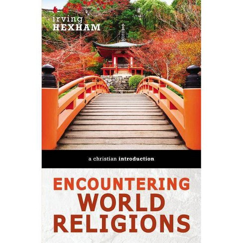 Encountering World Religions - by  Irving Hexham (Paperback) - image 1 of 1