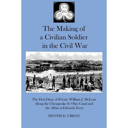 The Making of a Civilian Soldier in the Civil War - (Paperback) - image 1 of 1