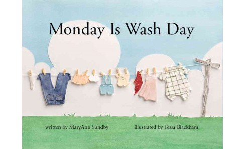 Monday Is Wash Day (Hardcover) (Maryann Sundby) - image 1 of 1