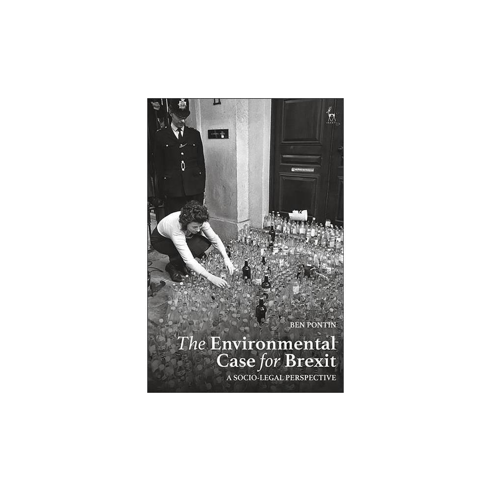 Environmental Case for Brexit : A Socio-legal Perspective - by Ben Pontin (Hardcover)
