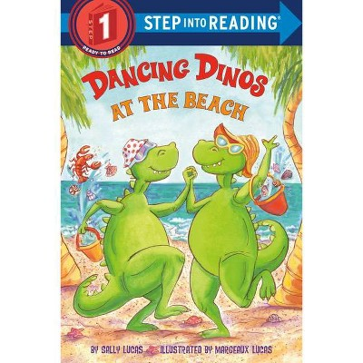 Dancing Dinos at the Beach - (Step Into Reading - Level 1 - Quality) by  Sally Lucas (Paperback)