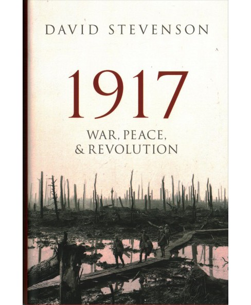 1917 : War, Peace, and Revolution -  by David Stevenson (Hardcover) - image 1 of 1