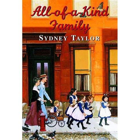 All-Of-A-Kind Family - (All-Of-A-Kind Family Classics) by  Sydney Taylor (Paperback) - image 1 of 1